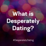 What is Desperately Dating? Karyn Shomler