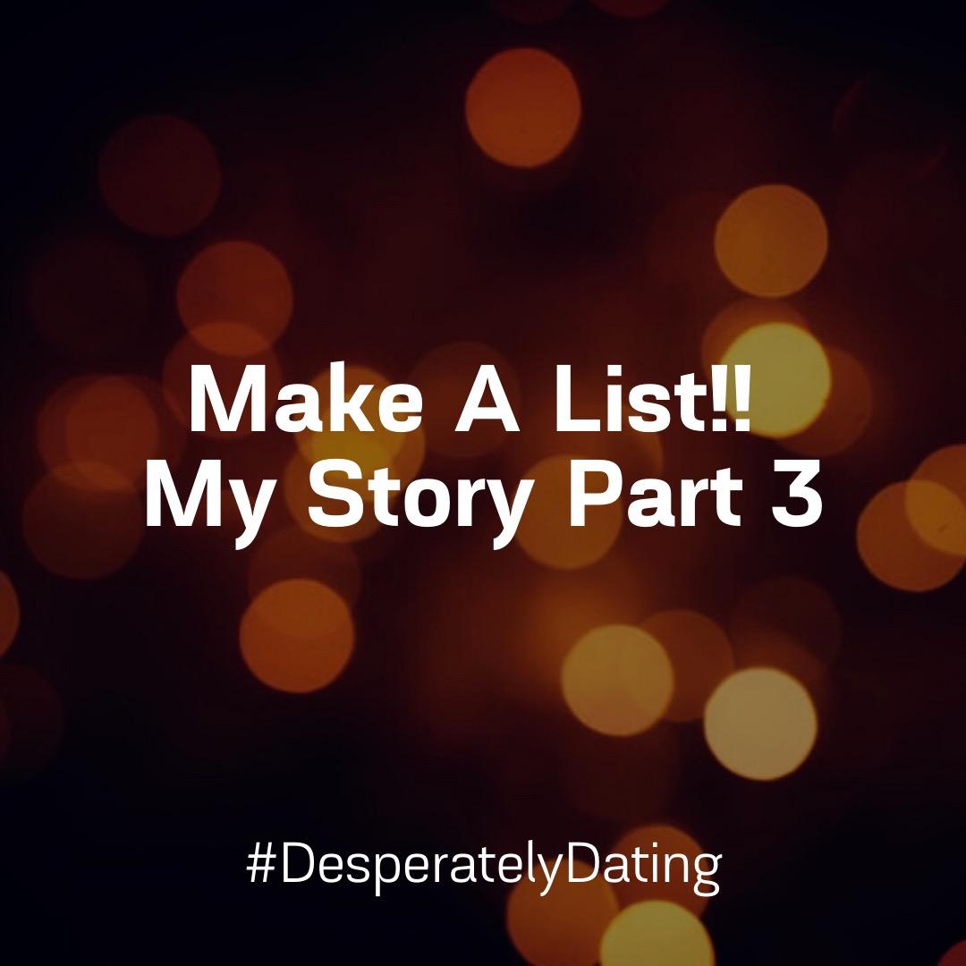 Make A List!! My Story Part 3